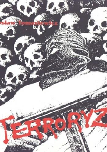 Okładka książki Terroryzm. Na tle przemocy politycznej. Zarys encyklopedyczny