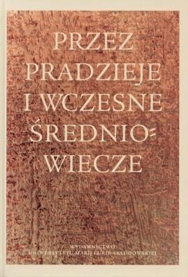 Okładka książki Przez pradzieje i wczesne średniowiecze