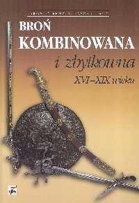 Okładka książki Broń kombinowana i zbytkowna XVI-XIX wieku