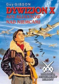 Okładka książki Dywizjon X Asy aliantów nad Niemcami