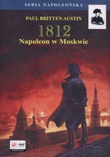 Okładka książki 1812. Tom II. Napoleon w Moskwie