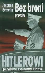 Okładka książki Bez broni przeciw Hitlerowi