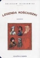 Legenda Kościuszki. Narodziny