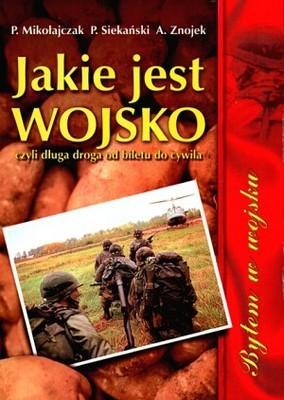 Okładka książki Jakie jest wojsko, czyli długa droga od biletu do cywila