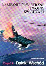 Okładka książki Kampanie powietrzne II wojny światowej Tom 2 Daleki Wschód