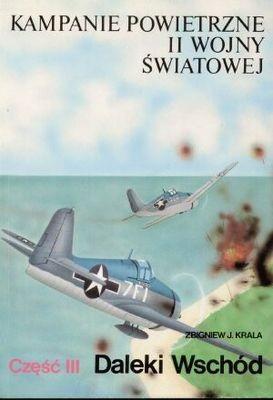 Okładka książki Kampanie powietrzne II wojny światowej Tom 3 Daleki Wschód