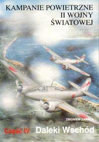 Okładka książki Kampanie powietrzne II wojny światowej Tom 4 Daleki Wschód