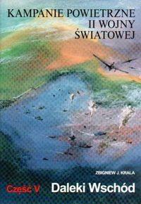 Okładka książki Kampanie powietrzne II wojny światowej Tom 5 Daleki Wschód