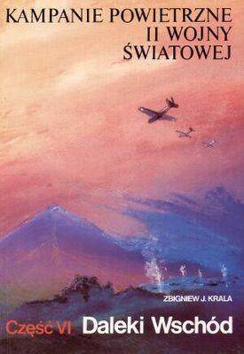 Okładka książki Kampanie powietrzne II wojny światowej Tom 6 Daleki Wschód