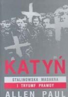 Katyń. Stalinowska masakra i tryumf prawdy