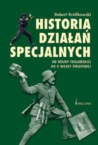 Okładka książki Historia działań specjalnych. Od wojny trojańskiej do II wojny światowej
