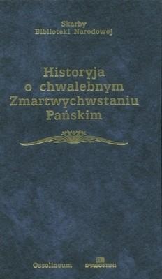 Okładka książki Historyja o chwalebnym Zmartwychwstaniu Pańskim