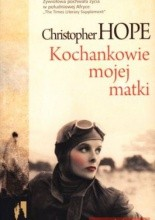 Kochankowie mojej matki - Christopher Hope