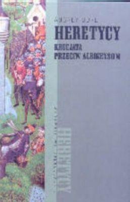 Okładka książki Heretycy. Krucjata przeciw albigensom