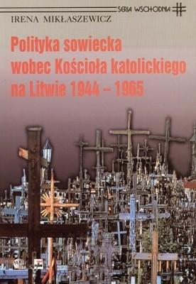 Okładka książki Polityka sowiecka wobec Kościoła katolickiego na Litwie 1944