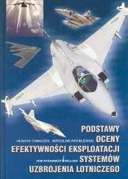 Okładka książki Podstawy oceny efektywności eksploatacji systemów uzbrojenia