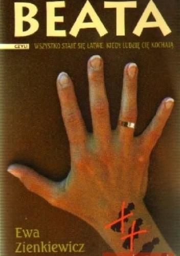 Okładka książki Beata, czyli wszystko staje się łatwe, kiedy ludzie cie kochają