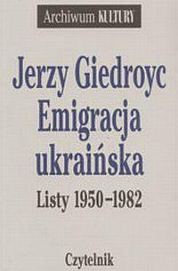 Okładka książki Emigracja ukraińska. Listy 1950-1982
