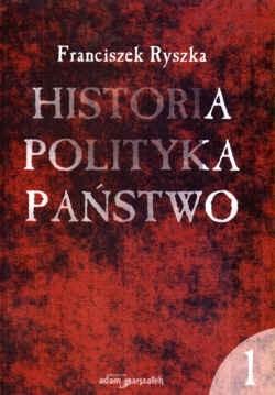 Okładka książki Historia  Polityka  Państwo TOM I