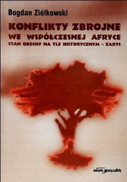 Okładka książki Konflikty zbrojne we współczesnej Afryce. Stan obecny na tle