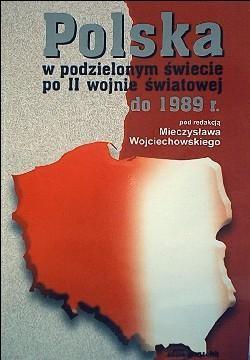Okładka książki Polska w podzielonym świecie po II wojnie światowej do   r.