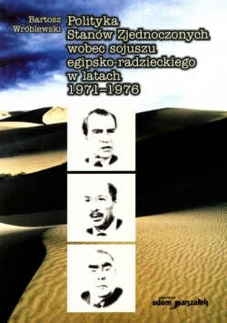 Okładka książki Polityka Stanów Zjednoczonych wobec sojuszu egipsko radzieck