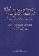 Okładka książki Od starożytności do współczesności. Język  literatura  kultu