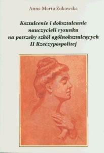 Okładka książki Kształcenie i dokształcanie nauczycieli rysunku na potrzeby