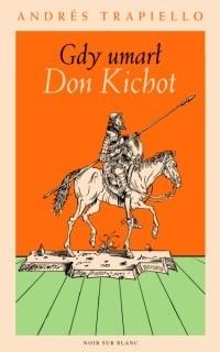 Okładka książki Gdy umarł Don Kichot
