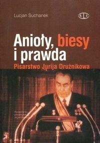 Okładka książki Anioły, biesy i prawda. Pisarstwo Jurija Drużnikowa