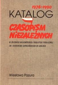 Okładka książki Katalog czasopism niezależnych w zbiorach Wojewódzkiej Bibli