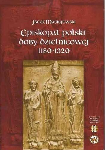 Okładka książki Episkopat polski doby dzielnicowej
