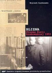 Okładka książki BLIZNA. PROCES KURII KRAKOWSKIEJ