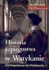 Okładka książki Historia szpiegostwa w Watykanie Od Napoleona do Holocaustu
