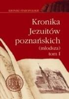 Kronika Jezuitów poznańskich (młodsza). T. 1, 1570-1653