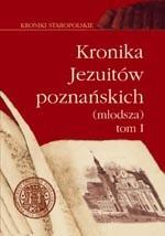 Okładka książki Kronika Jezuitów poznańskich (młodsza). T. 1, 1570-1653