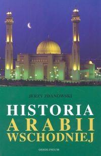 Okładka książki Historia Arabii Wschodniej
