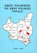 Okładka książki Kresy wschodnie we krwi polskiej tonące