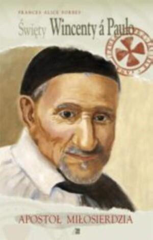 Okładka książki święty Wincenty a Paulo. Apostoł miłosierdzia