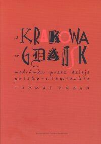 Okładka książki Od Krakowa po Gdańsk. Wędrówka przez dzieje polsko - niemiec