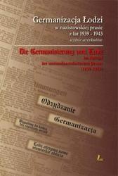 Okładka książki Germanizacja łodzi w nazistowskiej prasie z lat