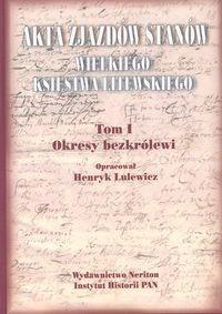 Okładka książki Akta zjazdów stanów Wielkiego Ksiestwa Litewskiego. T. 1