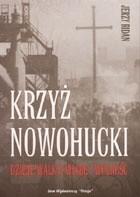 Okładka książki Krzyż Nowohucki - dzieje walk o wiarę i wolność