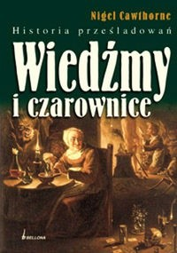Okładka książki Wiedźmy i czarownice. Historia prześladowań