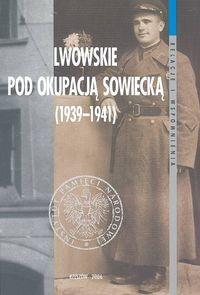 Okładka książki Lwowskie pod okupacją sowiecką 1939-1941