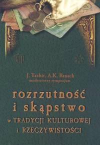 Okładka książki Rozrzutność i skąpstwo w tradycji kulturowej i rzeczywistości