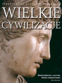 Okładka książki Wielkie cywilizacje. Społeczeństwo i kultura świata starożytnego - Burenhult Goran