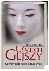 Okładka książki Uśmiech gejszy. Sekrety japońskiej sztuki życia