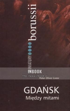 Okładka książki Gdańsk między mitami
