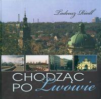 Okładka książki Chodząc po Lwowie - Riedl Tadeusz